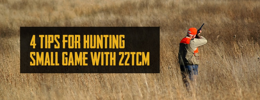 4 Tips for Hunting Small Game with a 22TCM Hero