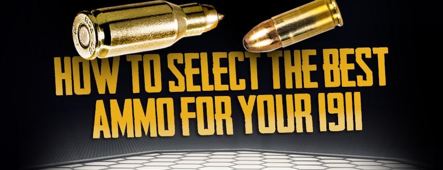 Armscor_Blog_Feb2018_HowToSelectTheBestAmmoForYour1911.jpg
