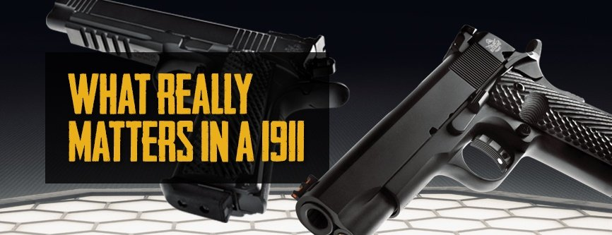 Armscor Blog What Really Matters In A 1911