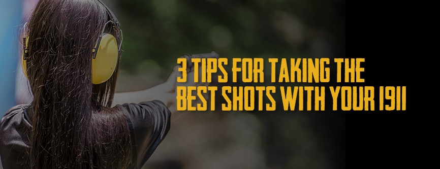 3 Tips for Making the Best Shots With Your 1911