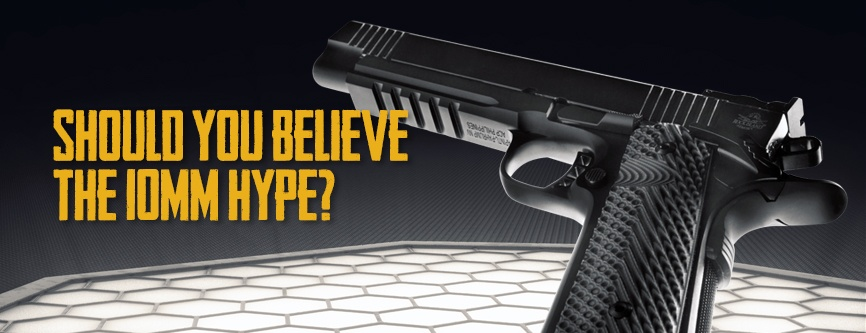 Armscor_Blog_Sept2018_BelieveThe10mmHype
