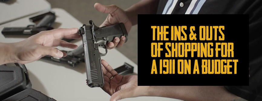 shopping for a 1911 on a budget