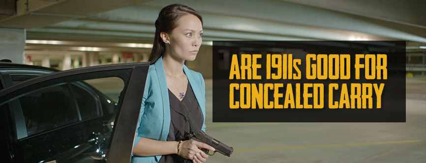 Are 1911s Good for Concealed Carry